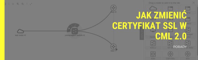 Jak zmienić certyfikat SSL w CML 2.0