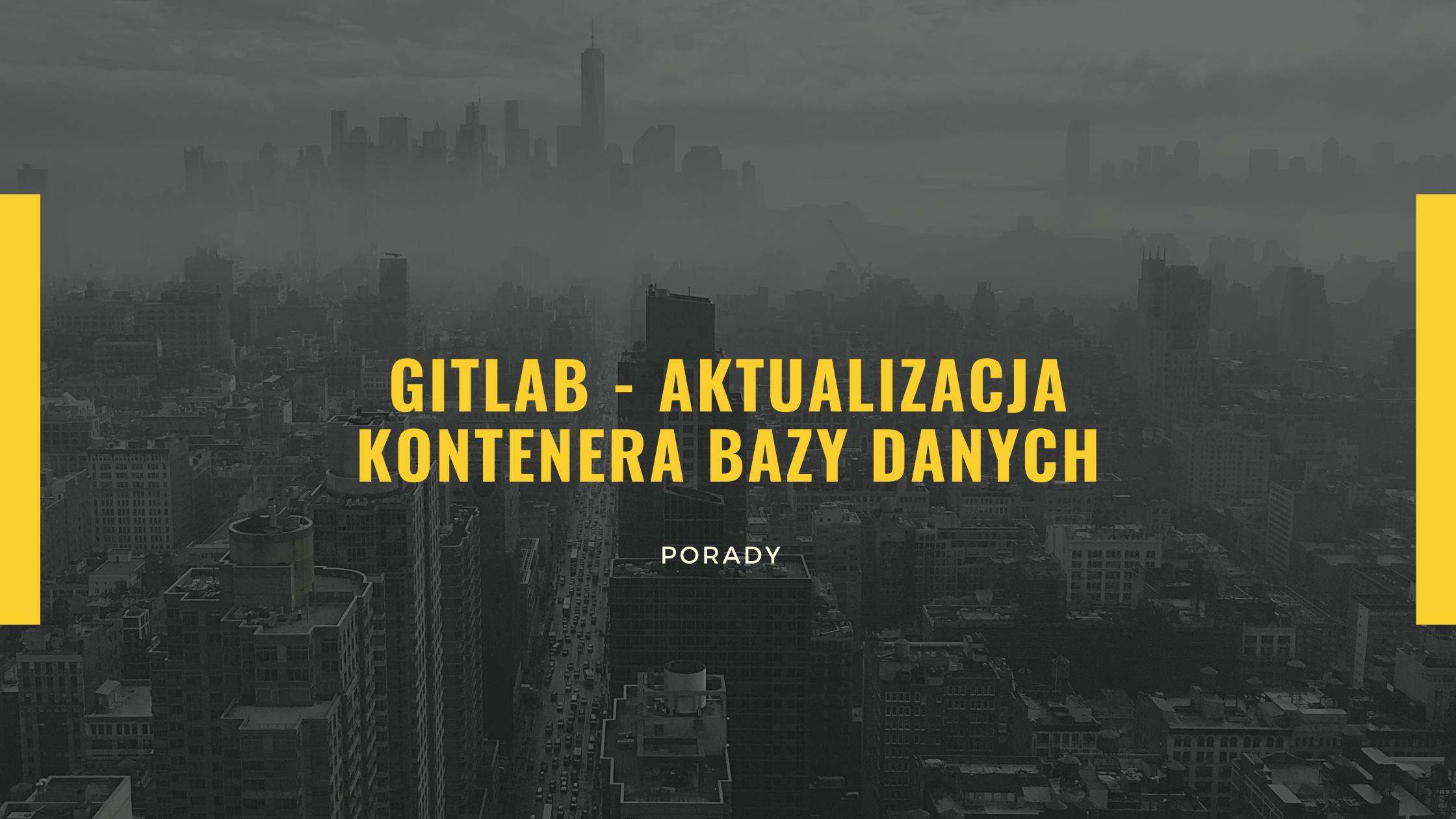 GitLab - aktualizacja kontenera bazy danych