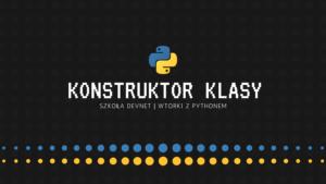 Konstruktor klasy w Python