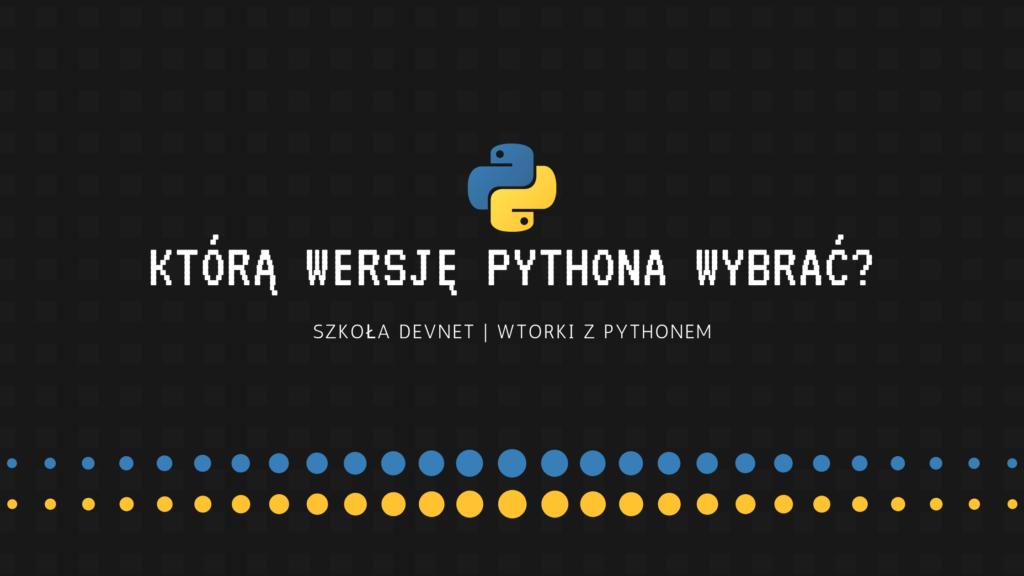 Która wersja Pythona jest najlepsza?