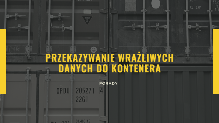 Przekazywanie wrażliwych danych do kontenera