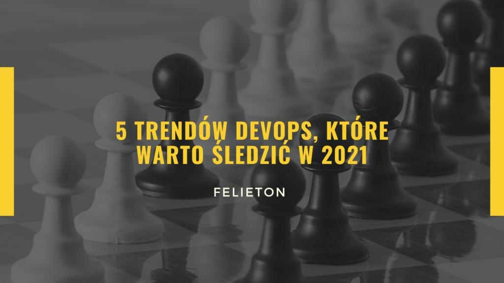 5 trendów DevOps, które warto śledzić w 2021