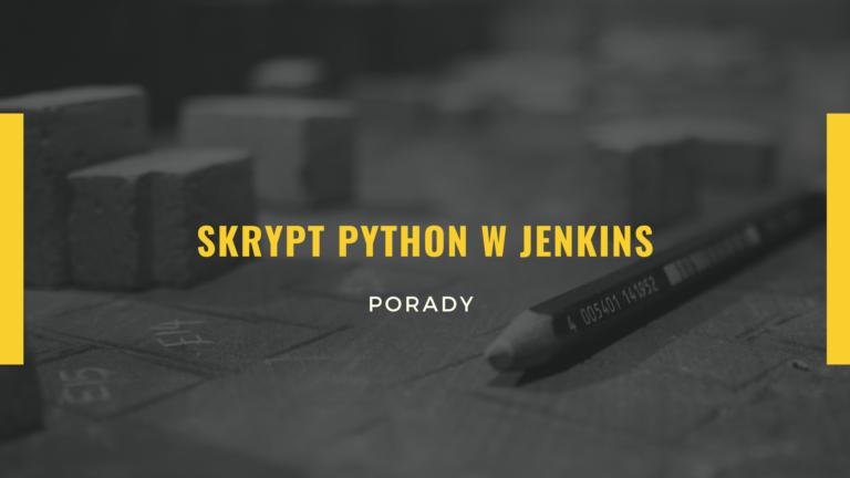 Skrypt Python w Jenkins
