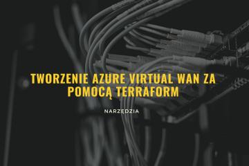 Tworzenie Azure vWAN za pomocą Terraform